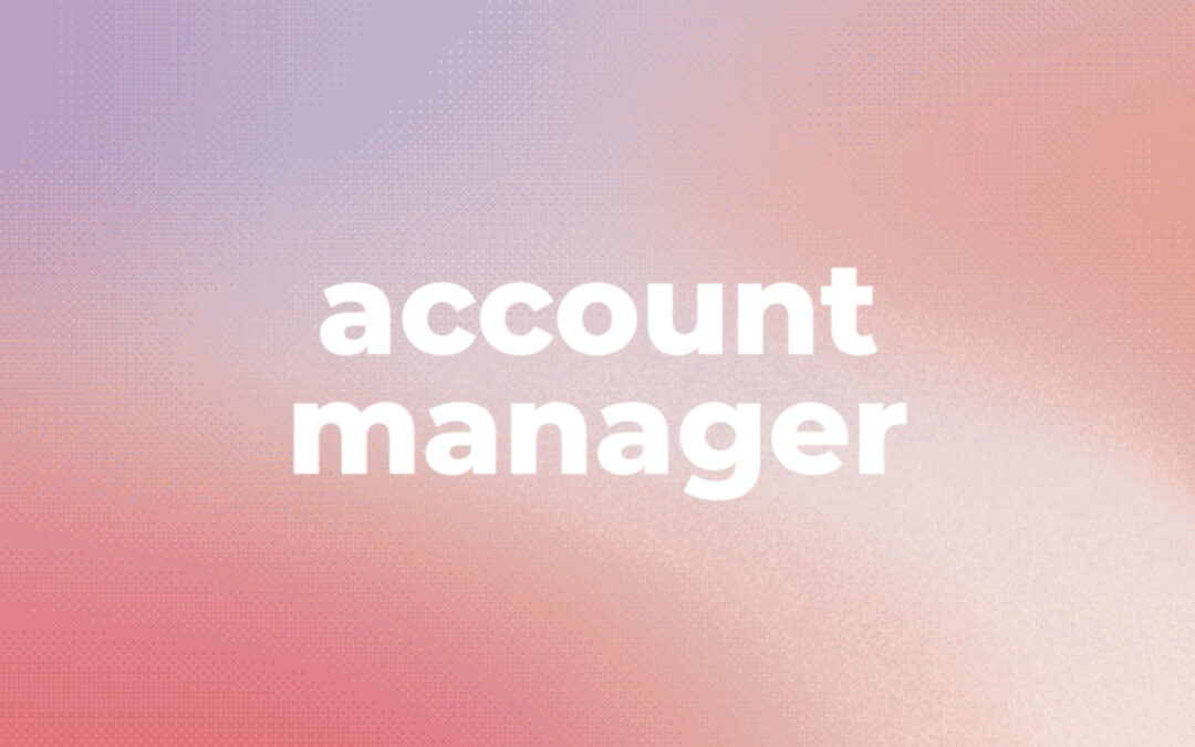 Ready to ride the WAVE? ACCOUNT / PROJECT MANAGER
